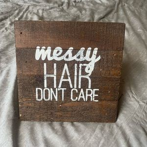 Messy Hair Don't Care Sign